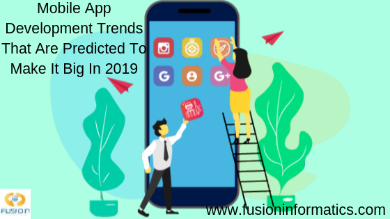 What Mobile App Development Trends Would Grow in 2019